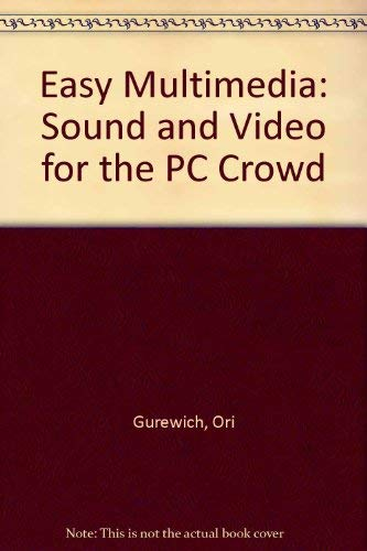 9780070252578: Easy Multimedia: Sound & Video for the PC Crowd/Book and Disk