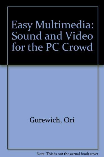 9780070252585: Easy Multimedia: Sound & Video for the PC Crowd