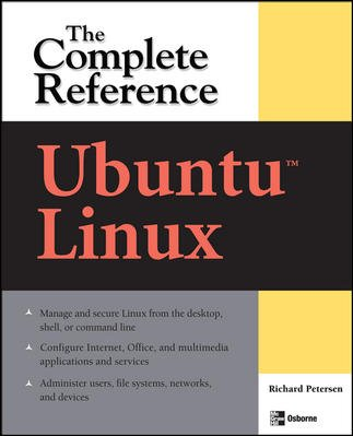 Ubuntu Linux: The Complete Reference: Richard Petersen
