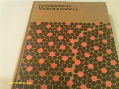 Introduction to Materials Science (McGraw-Hill series in materials science and engineering): Guy, ...