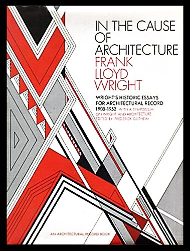 In the Cause of Architecture, Frank Lloyd Wright: Essays