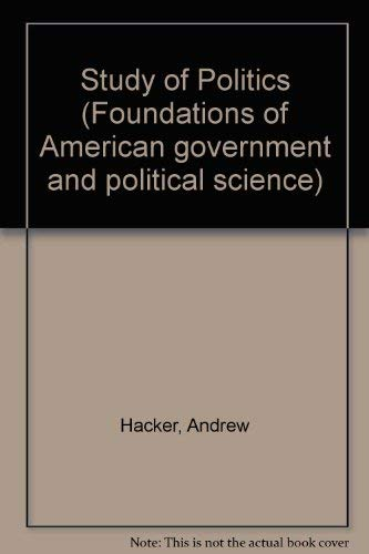 9780070253957: Study of Politics (Foundations of American government and political science)