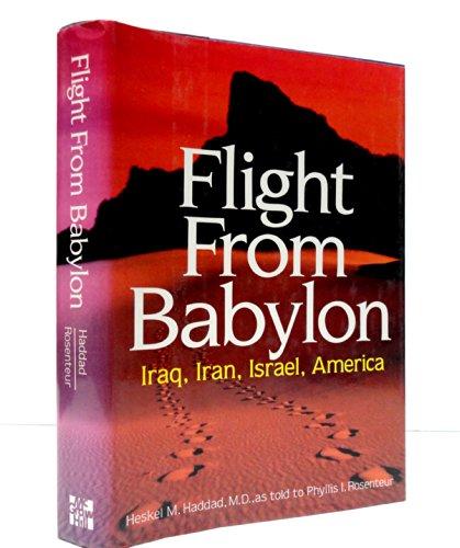 9780070254183: Flight from Babylon: Iraq, Iran, Israel, America