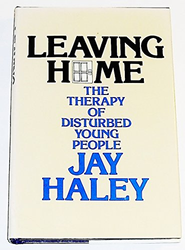 9780070255708: Leaving Home: The Therapy of Disturbed Young People