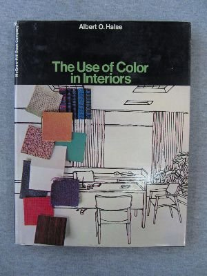 THE USE OF COLOR IN INTERIORS; ISBN: Halse, Albert O.