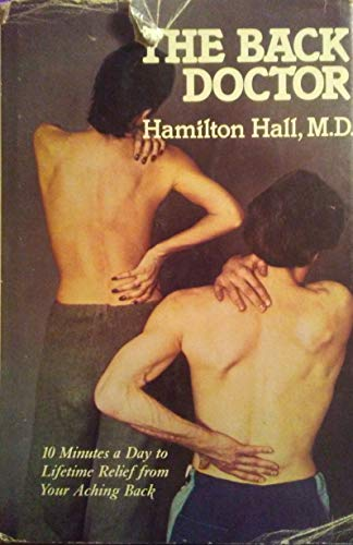 The Back Doctor: Hall, Hamilton, M.D.