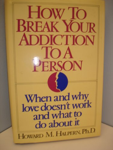 9780070256279: How to Break Your Addiction to a Person