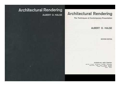Architectural Rendering: The Techniques of Contemporary Presentation: Albert O. Halse