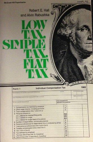 9780070256699: Low Tax, Simple Tax, Flat Tax