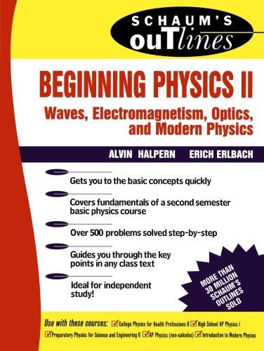 Schaum's Outline of Beginning Physics II: Electricity: Erlbach, Erich, Halpern,