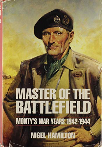 9780070258068: Master of the Battlefield: Monty's War Years 1942-1944