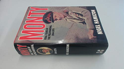 9780070258075: Monty: Final Years of the Field-Marshal, 1944-1976