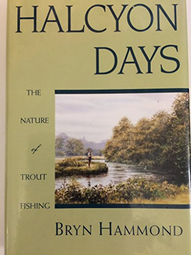 9780070258945: Halcyon Days: The Nature of Trout Fishing and Fishermen