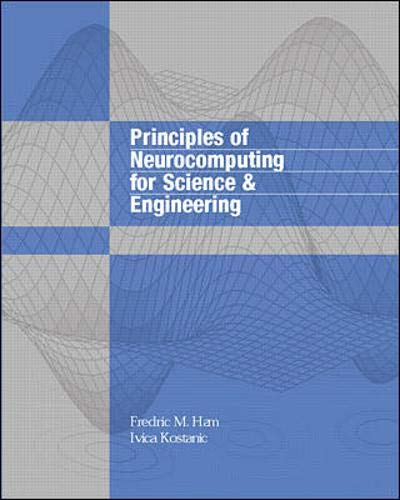 9780070259669: Principles of Neurocomputing for Science and Engineering