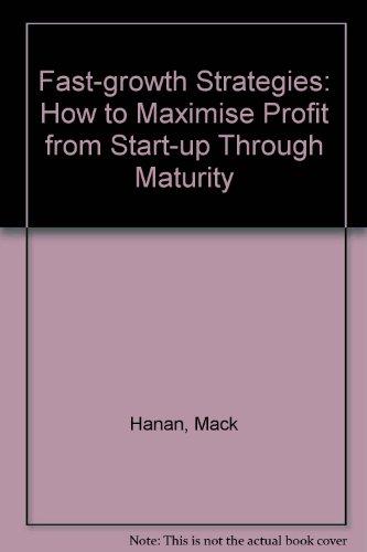 Fast-Growth Strategies: How to Maximize Profits from: Hanan, Mack