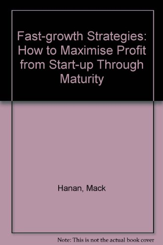 9780070259720: Fast-Growth Strategies: How to Maximize Profits from Start-Up Through Maturity