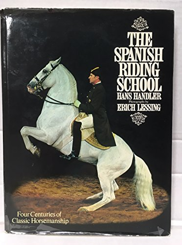 9780070259843: Title: The Spanish Riding School Four centuries of classi
