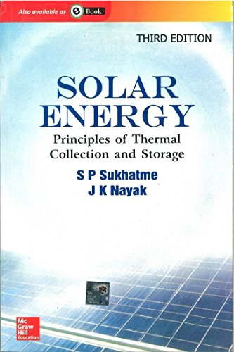 Solar Energy : Principles Of Thermal Collection: Sukhatme