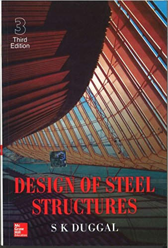 Design of Steel Structures (Third Edition): S. Duggal