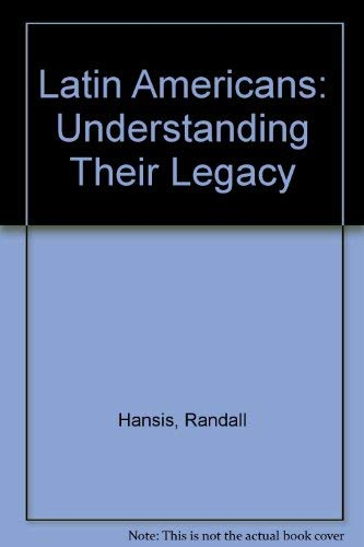 9780070260818: The Latin Americans: Understanding Their Legacy