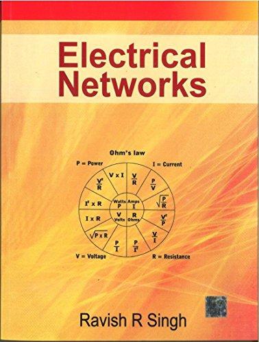 Electrical Networks: Ravish R. Singh