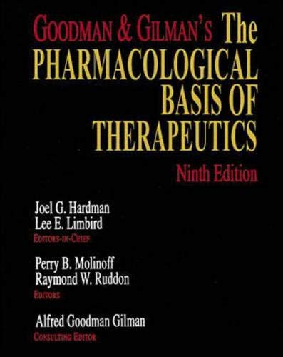 Goodman and Gilman's: The Pharmacological Basis of: Goodman, Louis Sanford