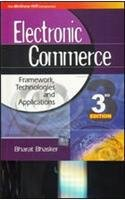 Electronic Commerce: Framework, Technologies, and Applications: Bharat Bhasker