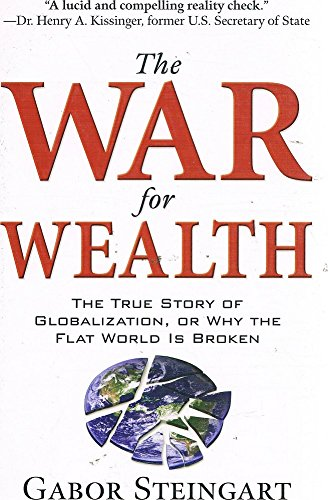 9780070264694: The War for Wealth: The True Story of Globalization, or Why the Flat World is Broken