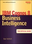 9780070264823: Ibm Cognos 8 Business Intelligence: The Official Guide