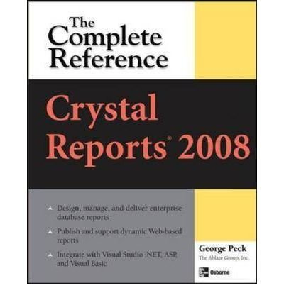 9780070265042: [Crystal Reports 2008: The Complete Reference] [by: George Peck]