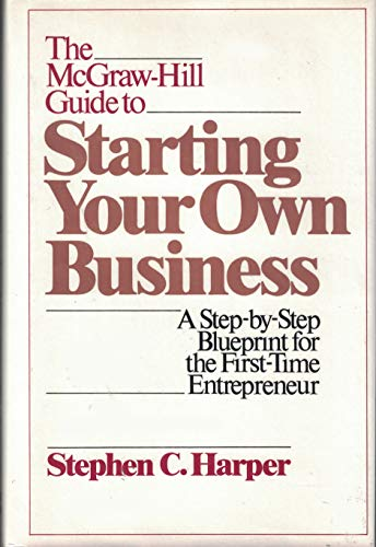 9780070266858: The McGraw-Hill Guide to Starting Your Own Business: A Step-By-Step Blueprint for the First-Time Entrepreneur