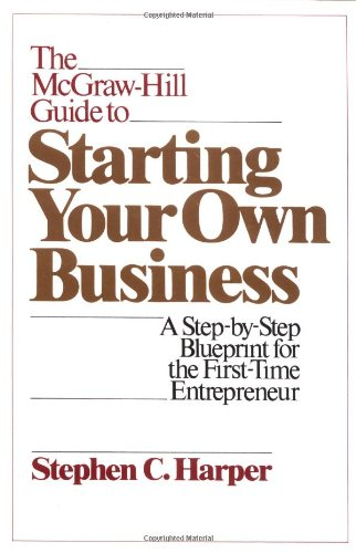 9780070266872: The McGraw-Hill Guide to Starting Your Own Business: A Step-by-Step Blueprint for the First Time Entrepreneur