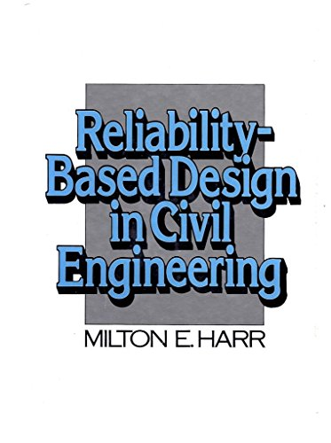 Reliability-Based Design in Civil Engineering: Milton Edward Harr
