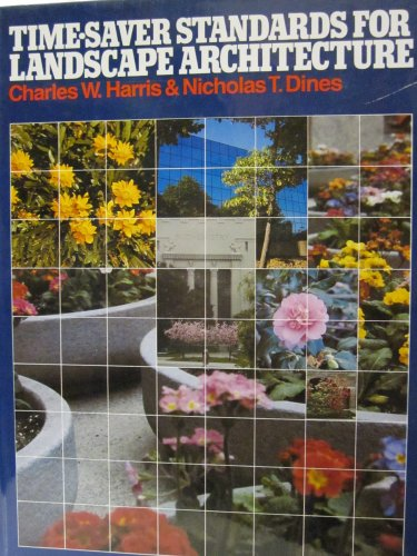 Time-Saver Standards for Landscape Architecture: Design and: Charles W. Harris,