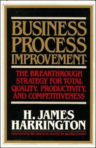 Business Process Improvement: The Breakthrough Strategy for Total Quality, Productivity, and Comp...