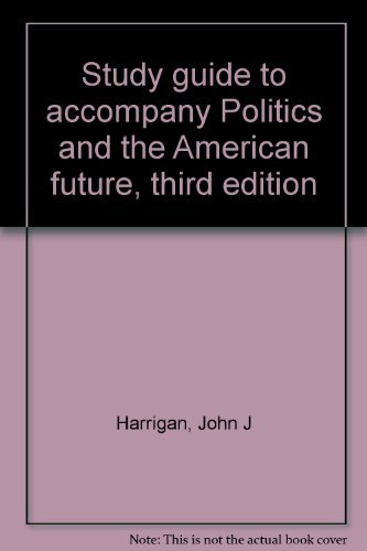 9780070267824: Study guide to accompany Politics and the American future, third edition