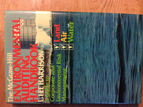 Environmental Auditing Handbook: Guide to Corporate and Environmental Risk Management (0070268592) by Lee Harrison