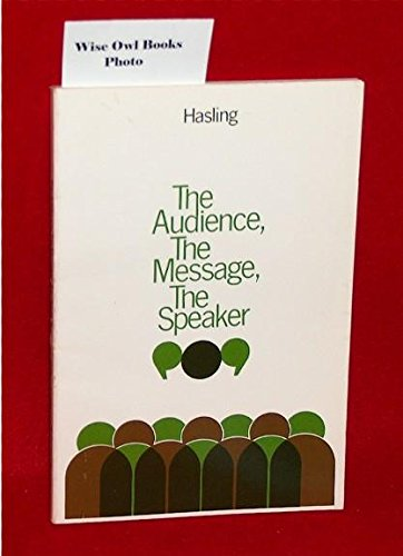 9780070269903: The audience, the message, the speaker (McGraw-Hill series in speech)