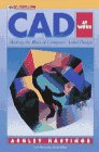 9780070270220: CAD at Work: Making the Most of Computer-Aided Design (Mcgraw-Hill Series on Visual Technology)