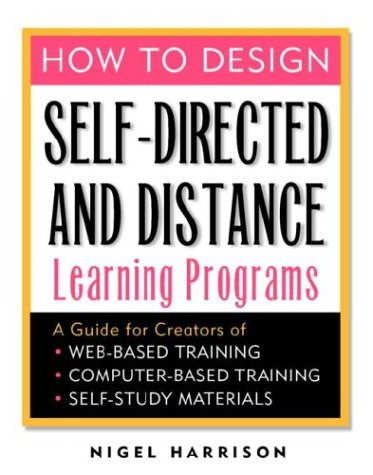 9780070271005: How to Design Self-Directed and Distance Learning Programs: A Guide for Creators of Web-Based Training, Computer-Based Training, and Self-Study Materials