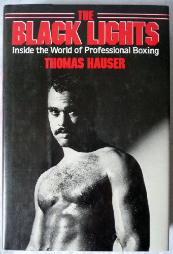 9780070272170: The Black Lights: Inside the World of Professional Boxing