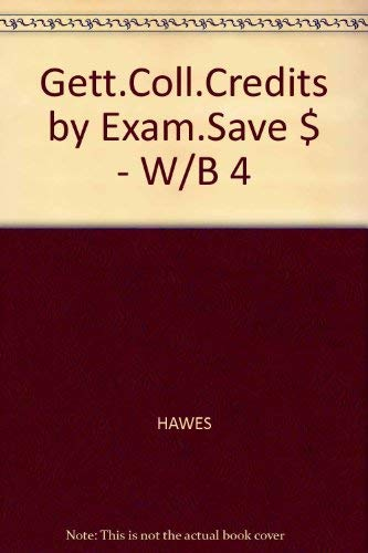 Getting College Course Credits by Examination to Save $$$ (0070272808) by Hawes, Gene R.