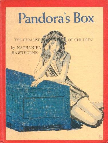 Pandora's Box; The Paradise of Children.: Hawthorne, Nathaniel