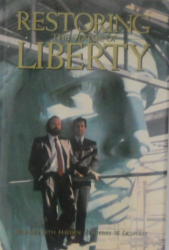 Restoring the Statue of Liberty: Sculpture, Structure,: Richard Seth Hayden,