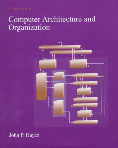 Computer Architecture and Organization: John P. Hayes