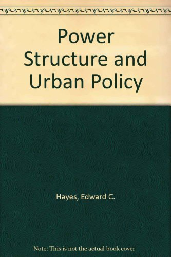 Power Structure and Urban Policy : Who: Edward C. Hayes