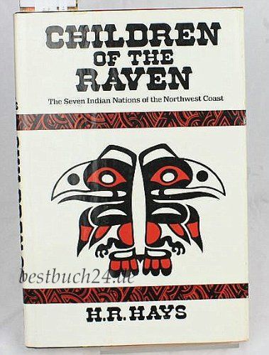Children of the Raven: The Seven Indian Nations of the Northwest Coast