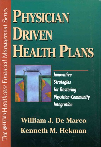 9780070279490: Physician Driven Health Plans: Innovative Strategies for Restoring Physician-Community Integration