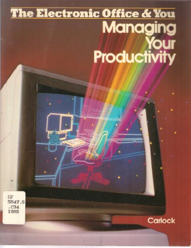 9780070279780: Electronic Office and You: Managing Your Productivity (The Electronic office & you)