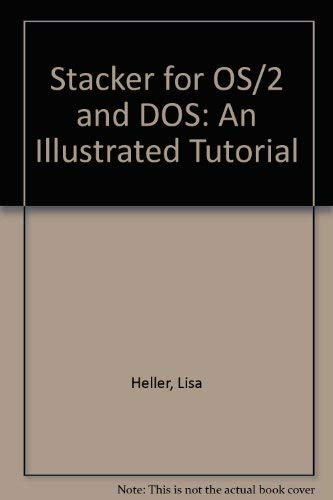9780070279865: Stacker for OS/2 & DOS: An Illustrated Tutorial